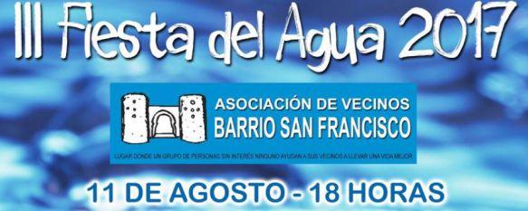 El Barrio de San Francisco se prepara para la III edición de la Fiesta del Agua