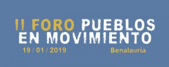 Benalauría acoge la IIª edición del Foro Pueblos en Movimiento dedicado a la despoblación rural, Se celebrará el sábado 19 de enero y contará con un componente…, 10 Jan 2019 - 17:58